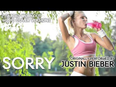 Sorry Cardio Workout Music Remix  Tribute to Justin Bieber  120 BPM