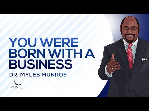 Download You Were Born With A Business   Dr. Myles Munroe