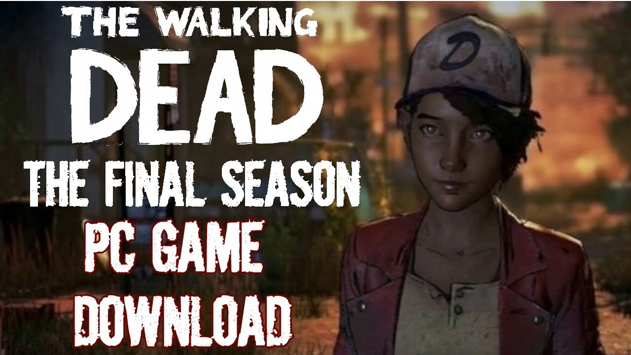 Walking Dead:The Final Season Cracked PC Game Download-100% Working Torrent  Link