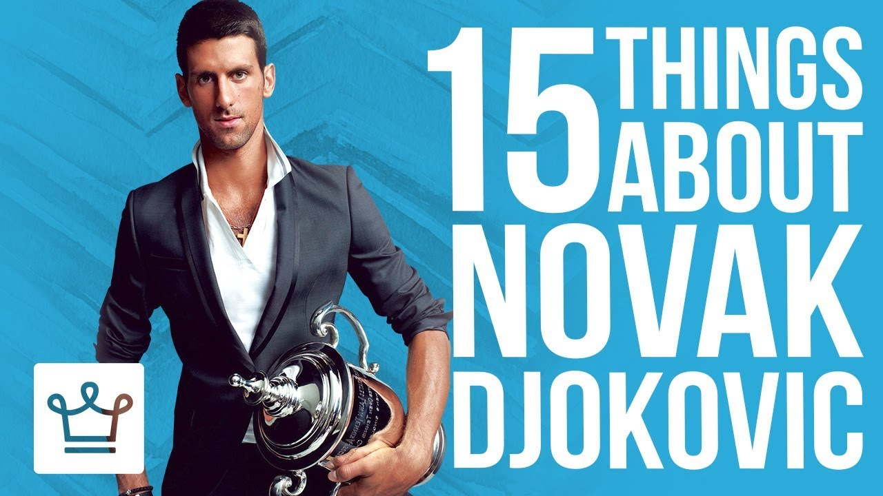 15 Things You Didn T Know About Novak Djokovic Youtube