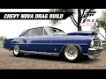 Supercharged Chevy Nova DRAG Build - Forza Horizon 3