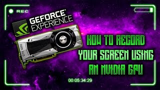How To Record/Stream your Screen using an Nvidia GPU (Geforce Experience)