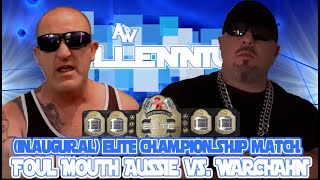(Inaugural)Elite Championship Match: WarChain vs Foul Mouth Aussie (Millennium)