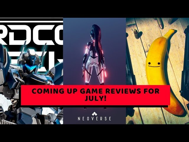 Coming Up Indie Game Reviews for July!