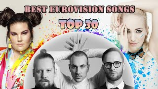 Top 30 Best Eurovision Songs (2010 - 2020)