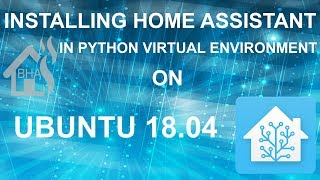 Installing Home Assistant in python virtual environment on Ubuntu 18.04