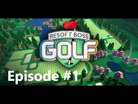Resort Boss: Golf | Episode 1| Bumpy First Video Ever |