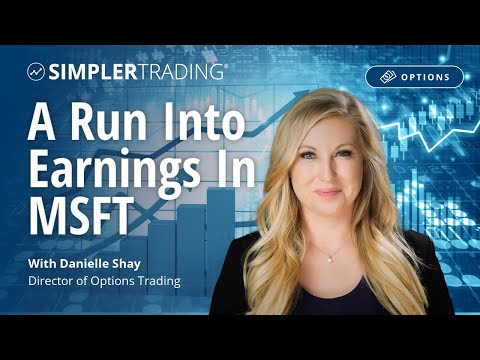Options Trading: A Run into Earnings In MSFT | Simpler Trading