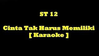 Gambar cover ST12   Cinta Tak harus Memiliki Karaoke Versi terbaru