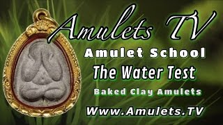 Amulet School - Pra Kru Clay Amulets - The Water Test