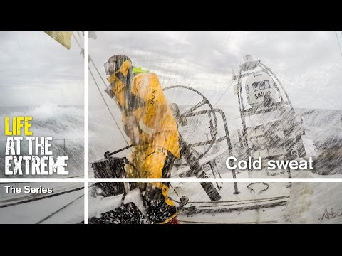Life at the Extreme - Ep. 27 - 'Cold sweat' | Volvo Ocean Race 2014-15