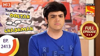 Taarak Mehta Ka Ooltah Chashmah - Ep 2413 - Full Episode - 28th February, 2018