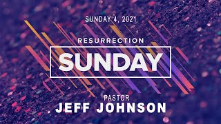 Easter Sunday - April 4, 2021 - 11:00 AM