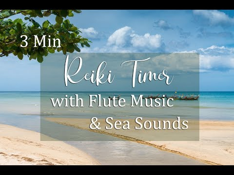 Reiki 3 Minute Timer with Flute Music and Sea Sounds