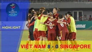 HIGHLIGHT   VIỆT NAM (8-0) SINGAPORE   VÒNG LOẠI BÓNG ĐÁ NỮ VĐ CHÂU Á 2018