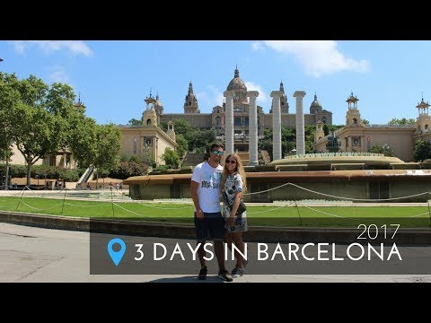 Barcelona, Spain: Travel for 3 days 2017