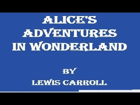 Alice's Adventures in Wonderland by Lewis Carroll (Book Reading, British English Female Voice)