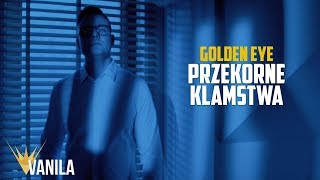 GOLDEN EYE - Przekorne Kłamstwa (Oficjalny teledysk)