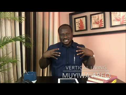 Vertical Living with Pastor Muyiwa Areo - Episode 4