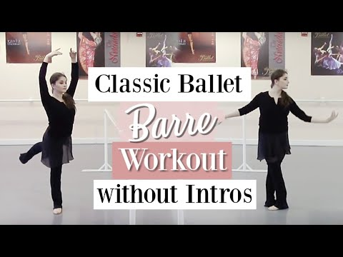 Classic Ballet Barre Workout Without Intros   Kathryn Morgan