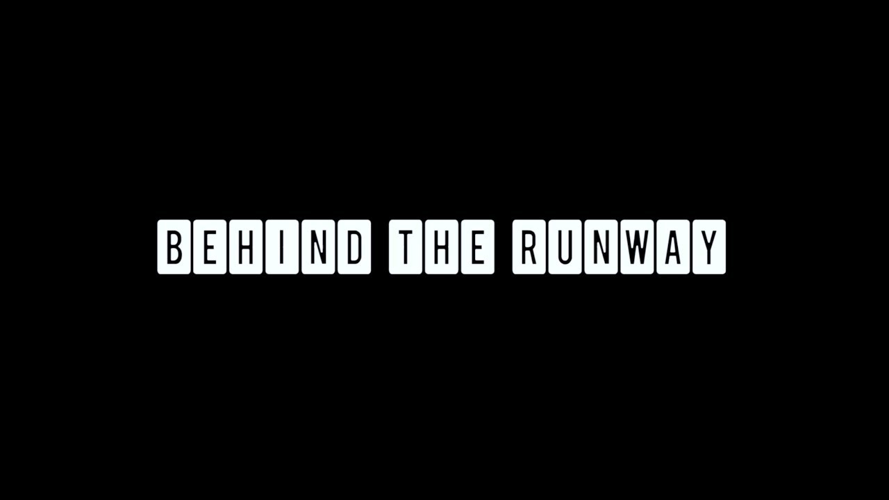 Behind The Runway