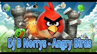 Dj B Norrys - Angry Birds (Original Mix)