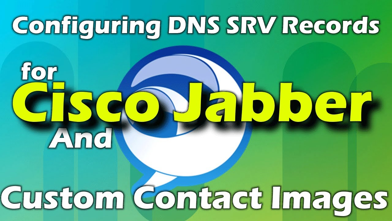 How to Configure DNS SRV Records for Cisco Jabber and Custom Contact  Thumbnail Images