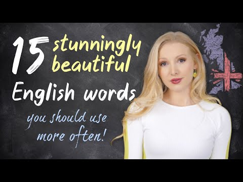 15 Stunningly Beautiful English Words YOU Should Use More Often!