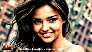 Timeflies Tuesday - Summer Girls