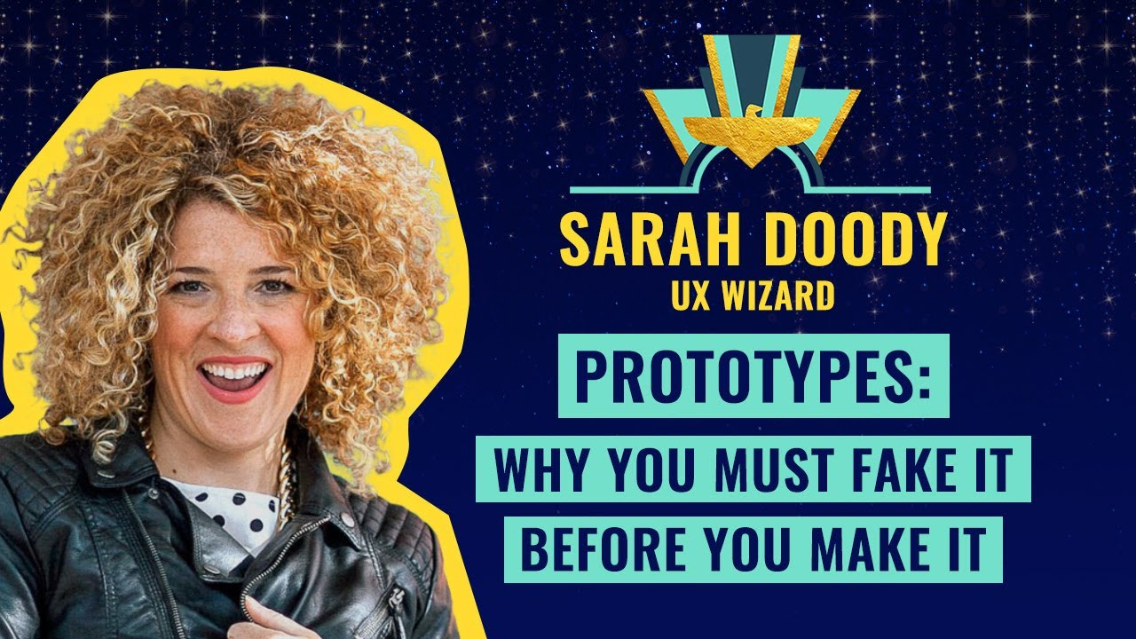 Prototypes: Why You Must Fake It Before You Make It by