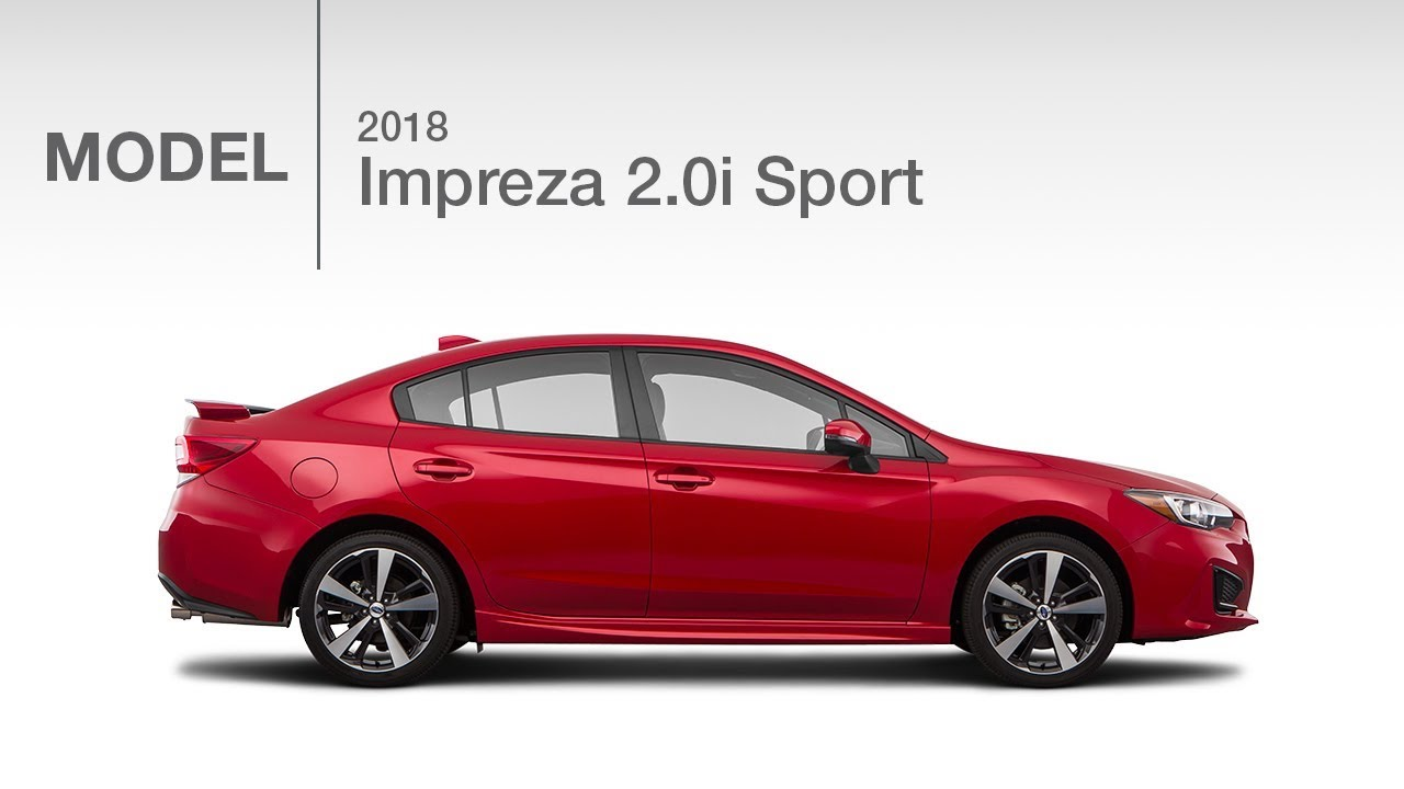 2018 Subaru Impreza 2 0i Sport Model Review