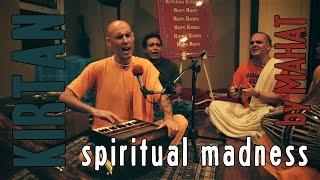 Kirtan - spiritual madness - Mahat