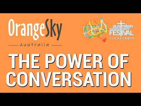 The Power of Conversation - Orange Sky at ACYF17