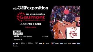 120ans de cinéma : Gaumont depuis que le cinéma existe.