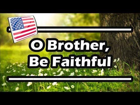 O Brother, Be Faithful — Organ