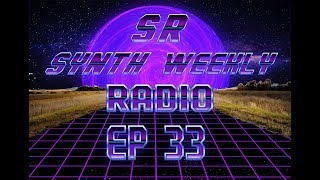 S.R. Synth Weekly Episode 33