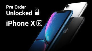 How to Pre-order iPhone XR Unlocked!