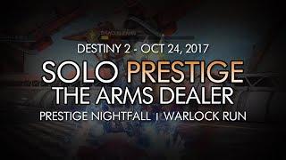 Destiny 2 - Solo Prestige Nightfall - The Arms Dealer (Warlock - Week 8)