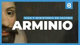 ¿Quién fue JACOBO ARMINIO? Vida e influencia del padre del arminianismo | BITE