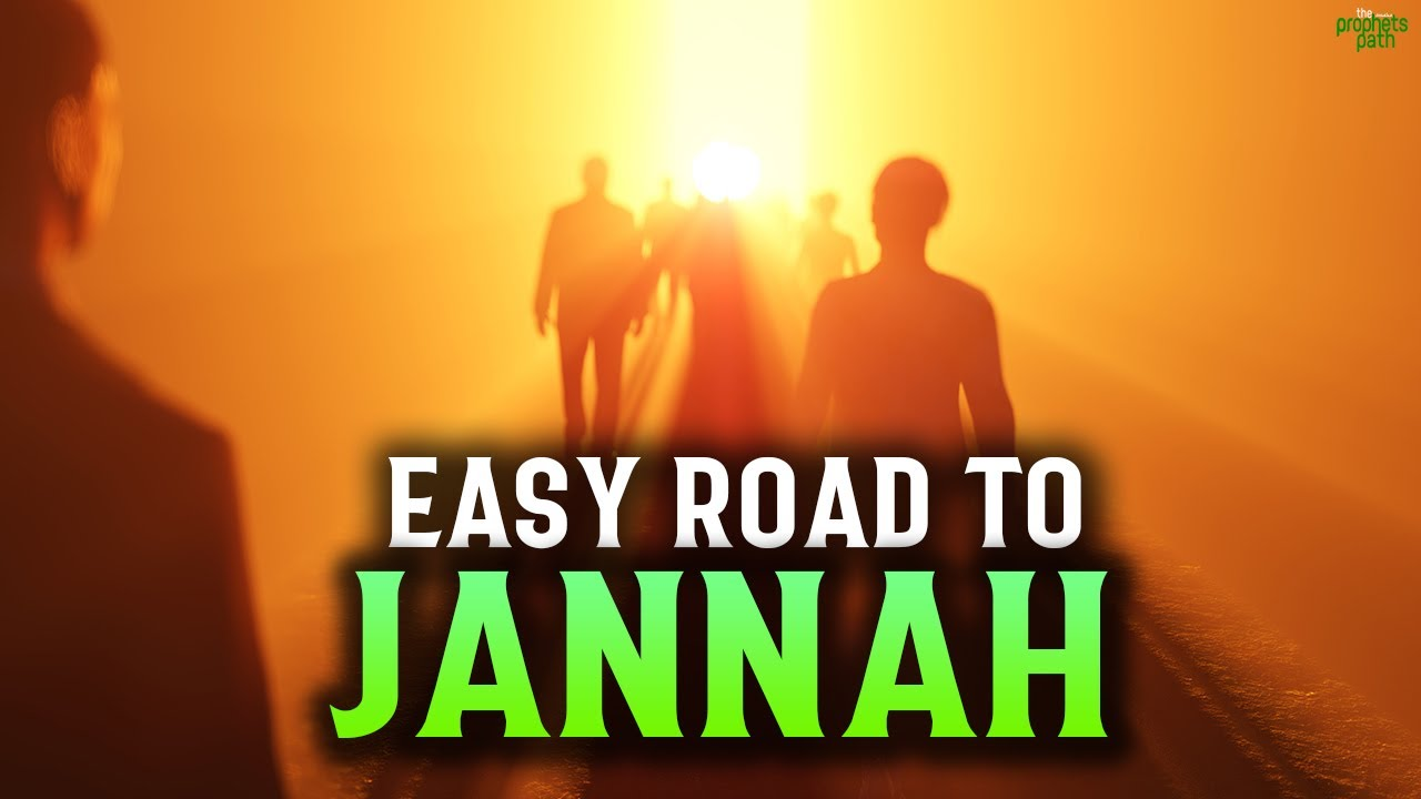 THE EASIEST DEED THAT WILL TAKE YOU TO JANNAH