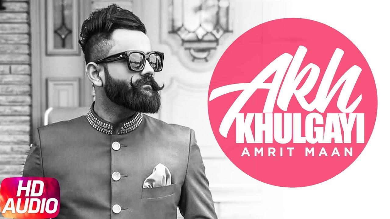 Akh Khul Gayi | Audio Song | Amrit Maan | Gags2dioz