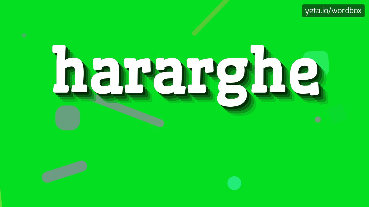 Hararghe How To Pronounce It Youtube