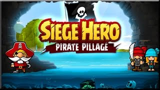 Siege Hero: Pirate Pillage Full Game Walkthrough (All Levels)