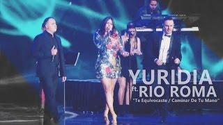 "Yuridia & Rio Roma - ""Te Equivocaste""/""Caminar De Tu Mano"" (Lunas del Auditorio 2016)"
