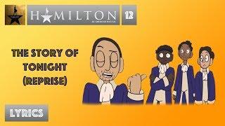 #12 Hamilton - The Story of Tonight (Reprise) [[VIDEO LYRICS]]
