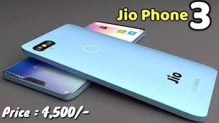 Jio Phone 3 Smartphone - Leaks Full Specification, Price & Launch Date Confirmed !