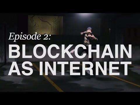 The Blockchain Series: Episode 02 - Blockchain as Internet