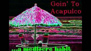 卍...a mediocre habit Goin To Acapulco (Bob Dylan an