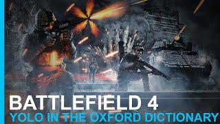 Battlefield 4 - YOLO IN THE OXFORD DICTIONARY