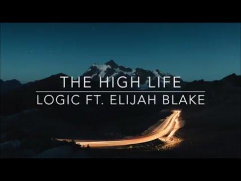 The High Life- Logic ft. Elijah Blake (Lyric Video)